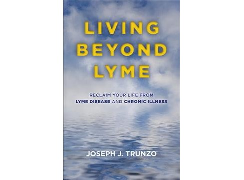 Living Beyond Lyme : Reclaim Your Life from Lyme Disease and Chronic Illness -  (Paperback) - image 1 of 1