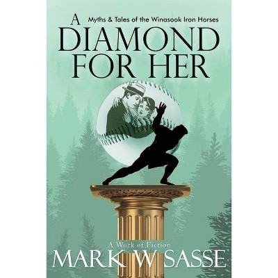 A Diamond for Her - (Winasook Iron Horses Collection) by  Mark W Sasse (Paperback)