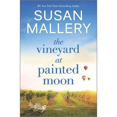 The Vineyard at Painted Moon - by Susan Mallery (Hardcover)