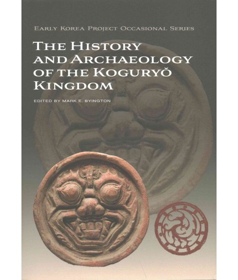 History and Archaeology of the Koguryŏ Kingdom (Hardcover) - image 1 of 1