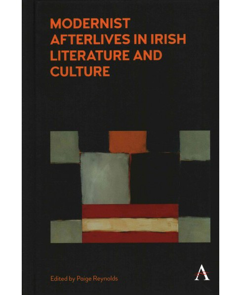 Modernist Afterlives in Irish Literature and Culture (Hardcover) (Paige Reynolds) - image 1 of 1