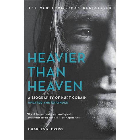 Heavier Than Heaven - by Charles R Cross (Paperback)