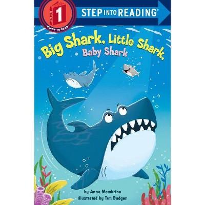 Big Shark, Little Shark, Baby Shark - (Step Into Reading) by  Anna Membrino (Paperback)