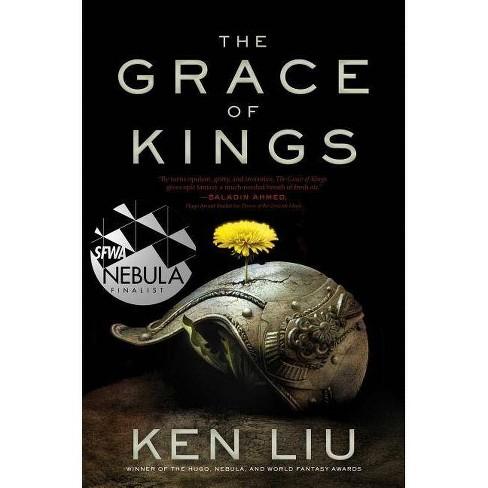 The Grace of Kings, Volume 1 - (Dandelion Dynasty) by  Ken Liu (Hardcover) - image 1 of 1