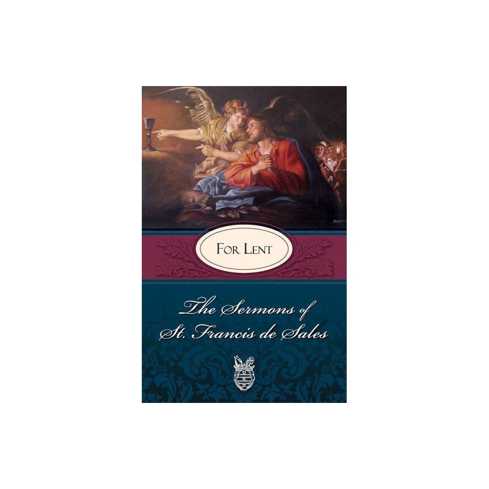 Sermons Of St Francis De Sales For Lent By Francisco De Sales St Francis De Sales Paperback