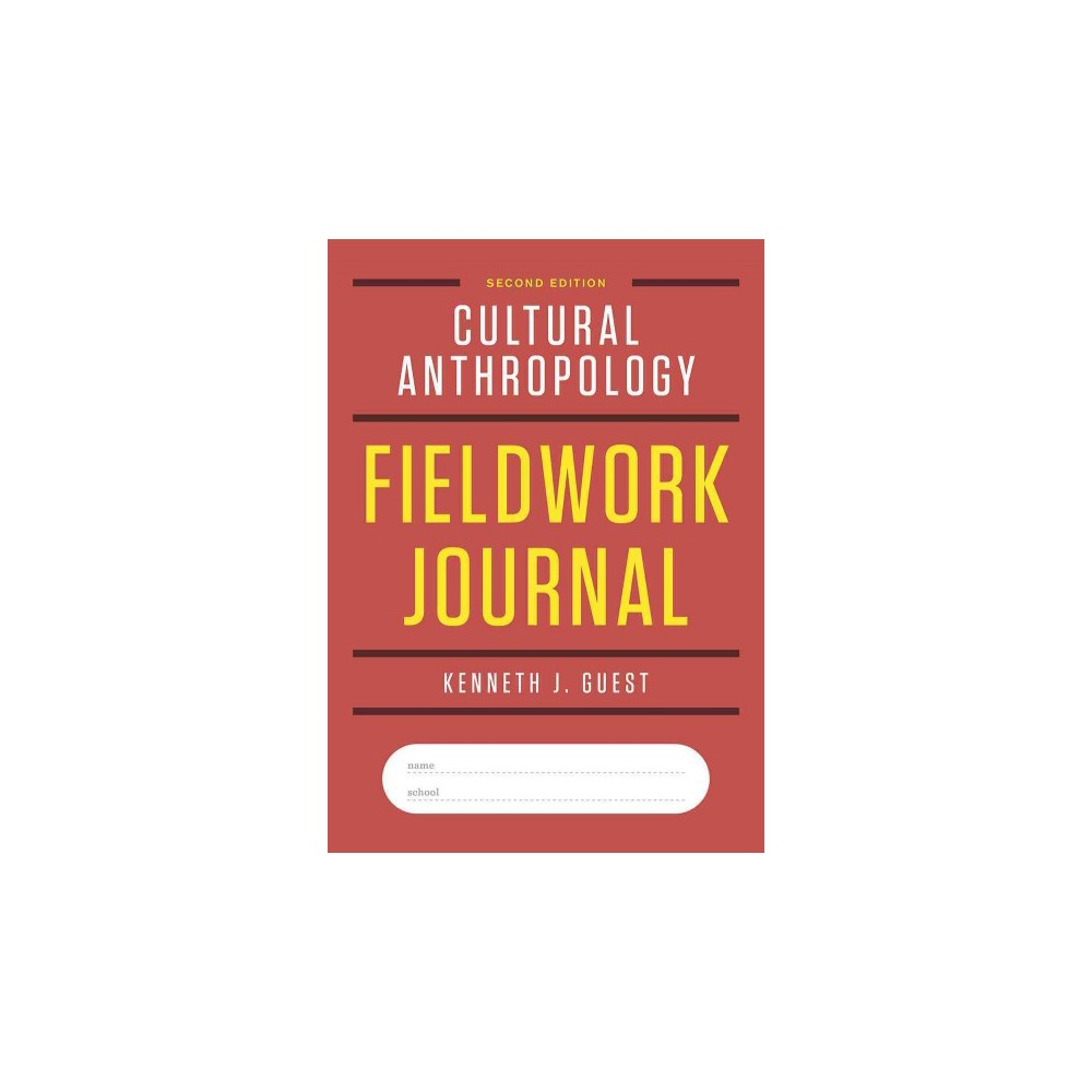 Cultural Anthropology Fieldwork Journal (Paperback) (Kenneth J. Guest)