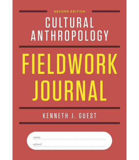 Cultural Anthropology Fieldwork Journal (Paperback) (Kenneth J. Guest) - image 1 of 1