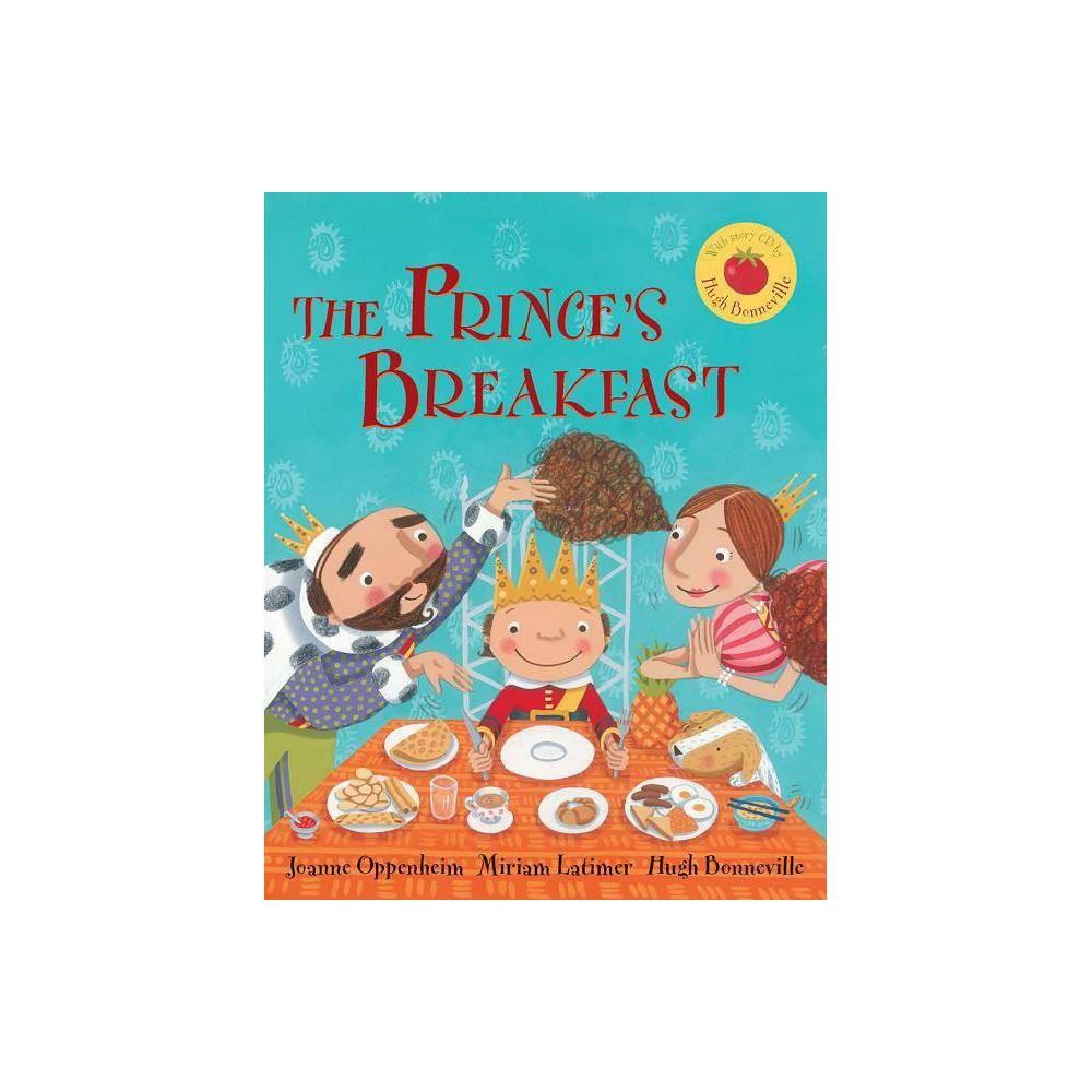 The Prince S Breakfast By Joanne Oppenheim Hardcover