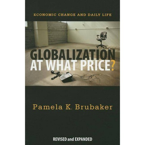 Globalization at What Price? - by  Pamela K Brubaker (Paperback) - image 1 of 1