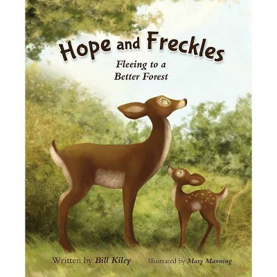 Hope and Freckles - by  Bill Kiley (Hardcover)