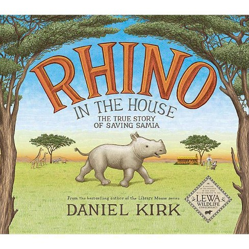 Rhino in the House : The Story of Saving Samia (School And Library) (Daniel Kirk) - image 1 of 1