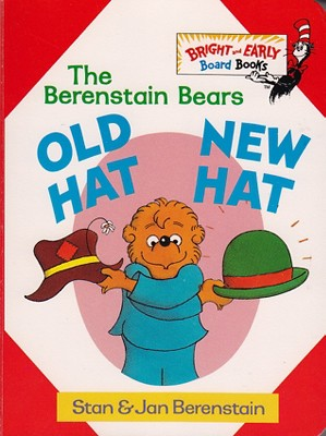 Berenstain Bears Old Hat, New Hat (Hardcover)(Stan Berenstain)