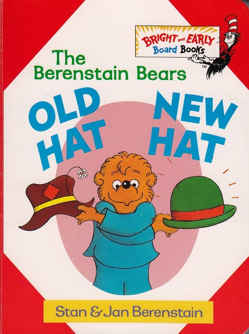 Berenstain Bears Old Hat, New Hat (Hardcover) (Stan Berenstain) - image 1 of 1