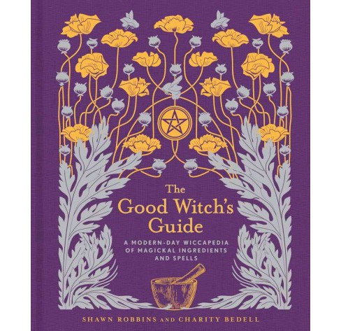 Good Witch's Guide : A Modern-Day Wiccapedia of Magickal Ingredients and Spells (Hardcover) (Shawn - image 1 of 1