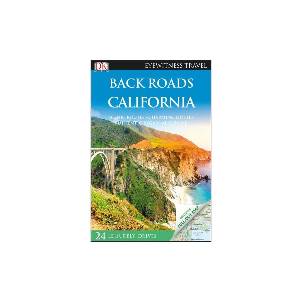 Dk Eyewitness Back Roads California - Pap/Map RE by Christopher P. Baker & Lee Foster (Paperback)