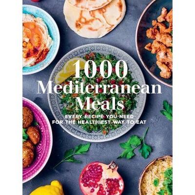 1000 Mediterranean Meals - (1000 Meals) (Hardcover)