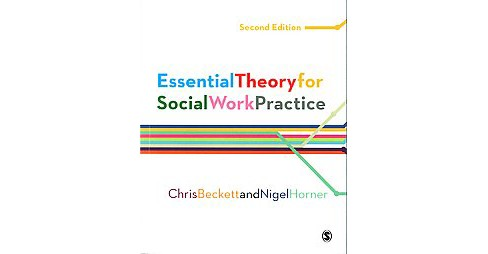 Essential Theory for Social Work Practice (Paperback) (Chris Beckett & Nigel Horner) - image 1 of 1