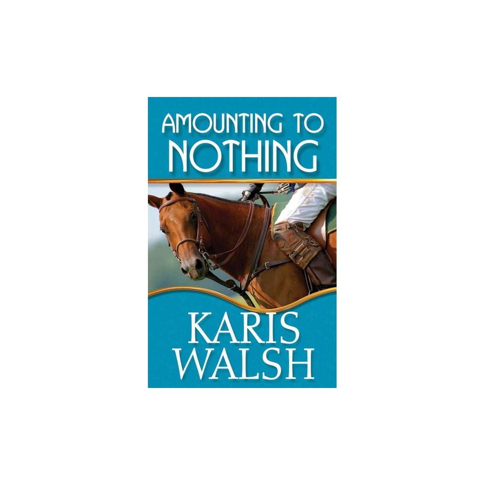Amounting to Nothing (Paperback) (Karis Walsh)