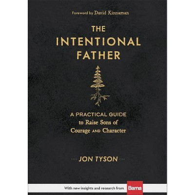 The Intentional Father - by  Jon Tyson (Hardcover)