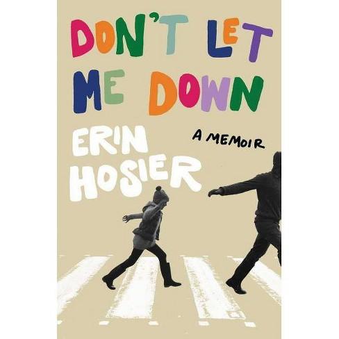 Don't Let Me Down - by  Erin Hosier (Paperback) - image 1 of 1