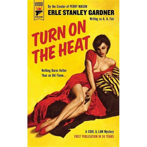 Turn on the Heat - by  Erle Stanley Gardner (Paperback) - image 1 of 1