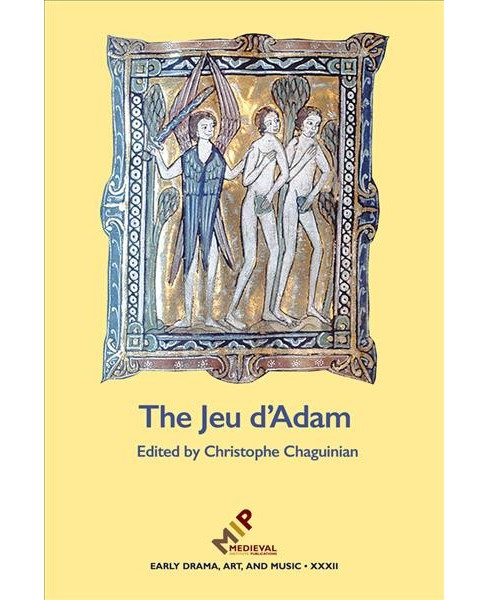 Jeu D'adam : Ms Tours 927 and the Provenance of the Play (Hardcover) - image 1 of 1