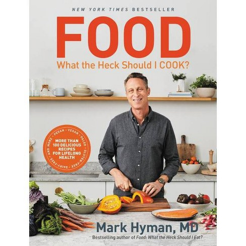 Food: What the Heck Should I Cook? - by  Mark Hyman (Hardcover) - image 1 of 1