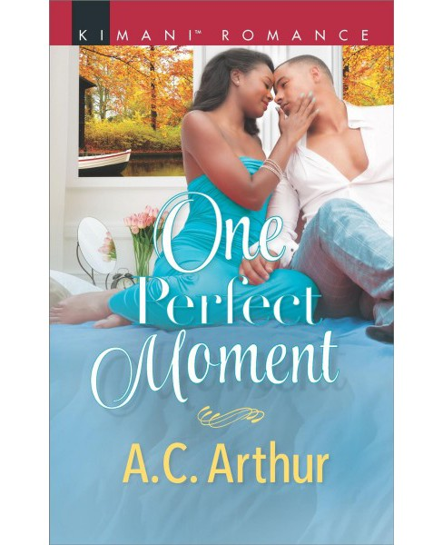 One Perfect Moment -  (Kimani Romance) by A. C. Arthur (Paperback) - image 1 of 1
