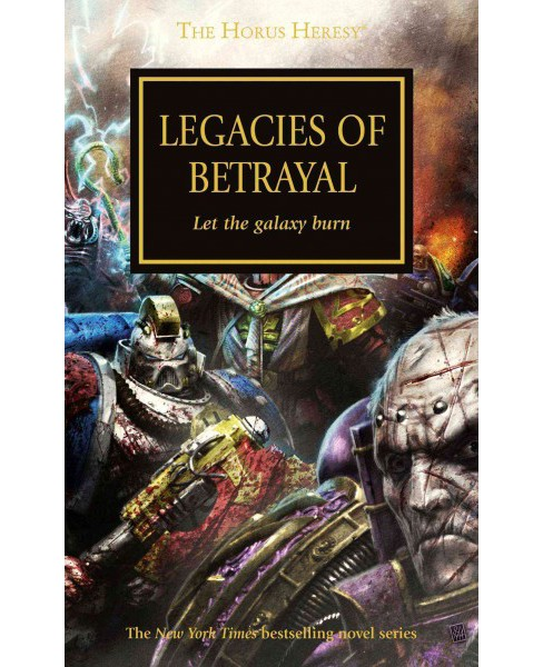 Legacies of Betrayal : Let the Galaxy Burn (Paperback) (Graham McNeill & Aaron Dembski-Bowden & Nick - image 1 of 1