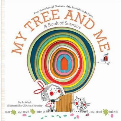 My Tree and Me : A Book of Seasons - (Growing Hearts)by Jo Witek (School And Library)