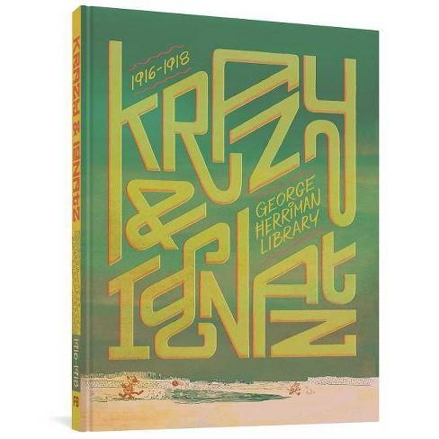 The George Herriman Library: Krazy & Ignatz 1916-1918 - (Hardcover) - image 1 of 1