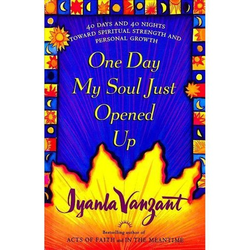 One Day My Soul Just Opened Up - by  Iyanla Vanzant (Hardcover) - image 1 of 1