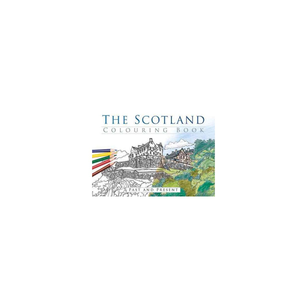 Scotland Colouring Book : Past and Present (Paperback).
