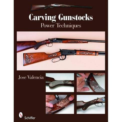 Carving Gunstocks - by  Jose Valencia (Paperback) - image 1 of 1