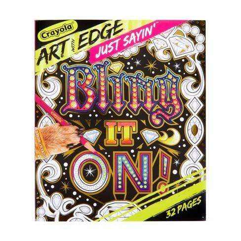 Crayola Art with Edge Coloring Book - Just Sayin\'