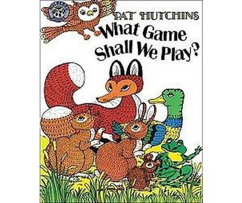What Game Shall We Play? (Paperback) (Pat Hutchins) - image 1 of 1