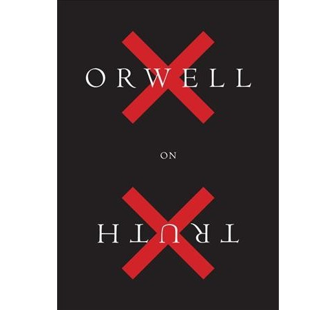 Orwell on Truth -  Updated by George Orwell (Hardcover) - image 1 of 1