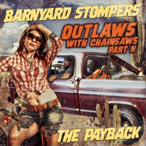 Barnyard Stompers - Outlaws With Chainsaws Ii:Payback (CD) - image 1 of 1