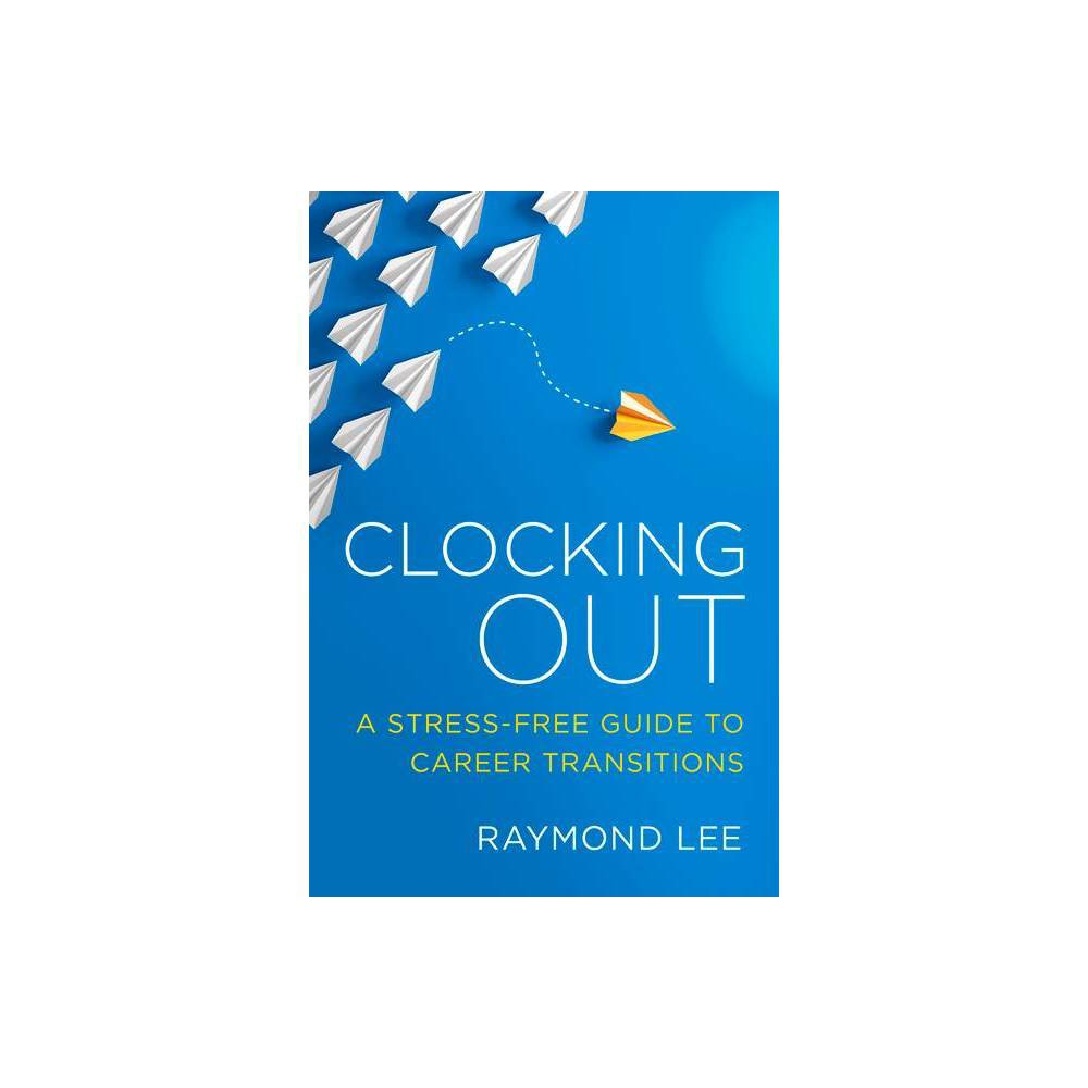 Clocking Out By Raymond Lee Paperback