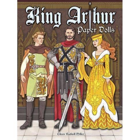 King Arthur Paper Dolls - (Dover Paper Dolls) by  Eileen Rudisill Miller (Paperback) - image 1 of 1