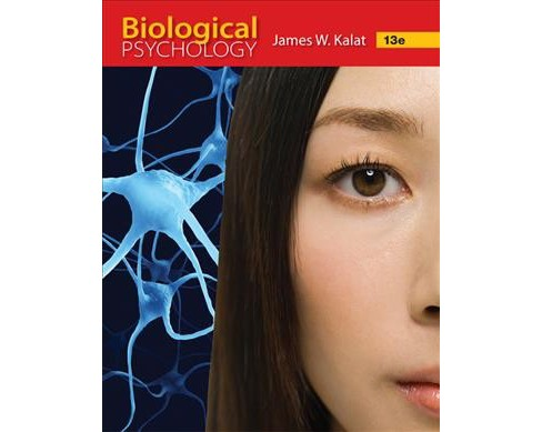 Biological Psychology -  by James W. Kalat (Hardcover) - image 1 of 1