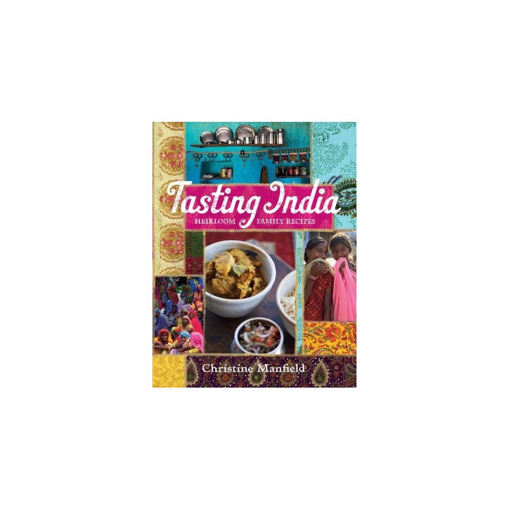 Tasting India : Heirloom Family Recipes - by Christine Manfield (Paperback)