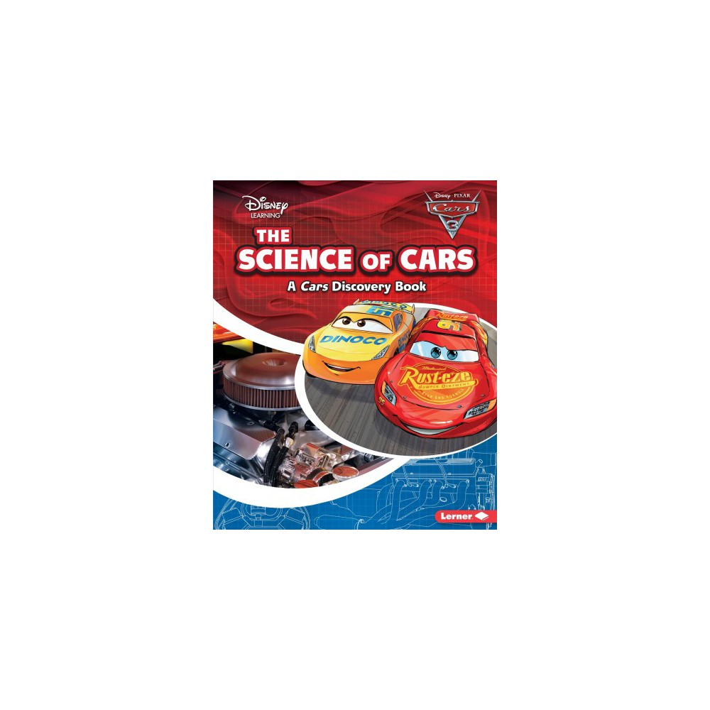 Science of Cars - (Disney Learning: Cars Discovery Book) by Larry Heiman (Paperback)