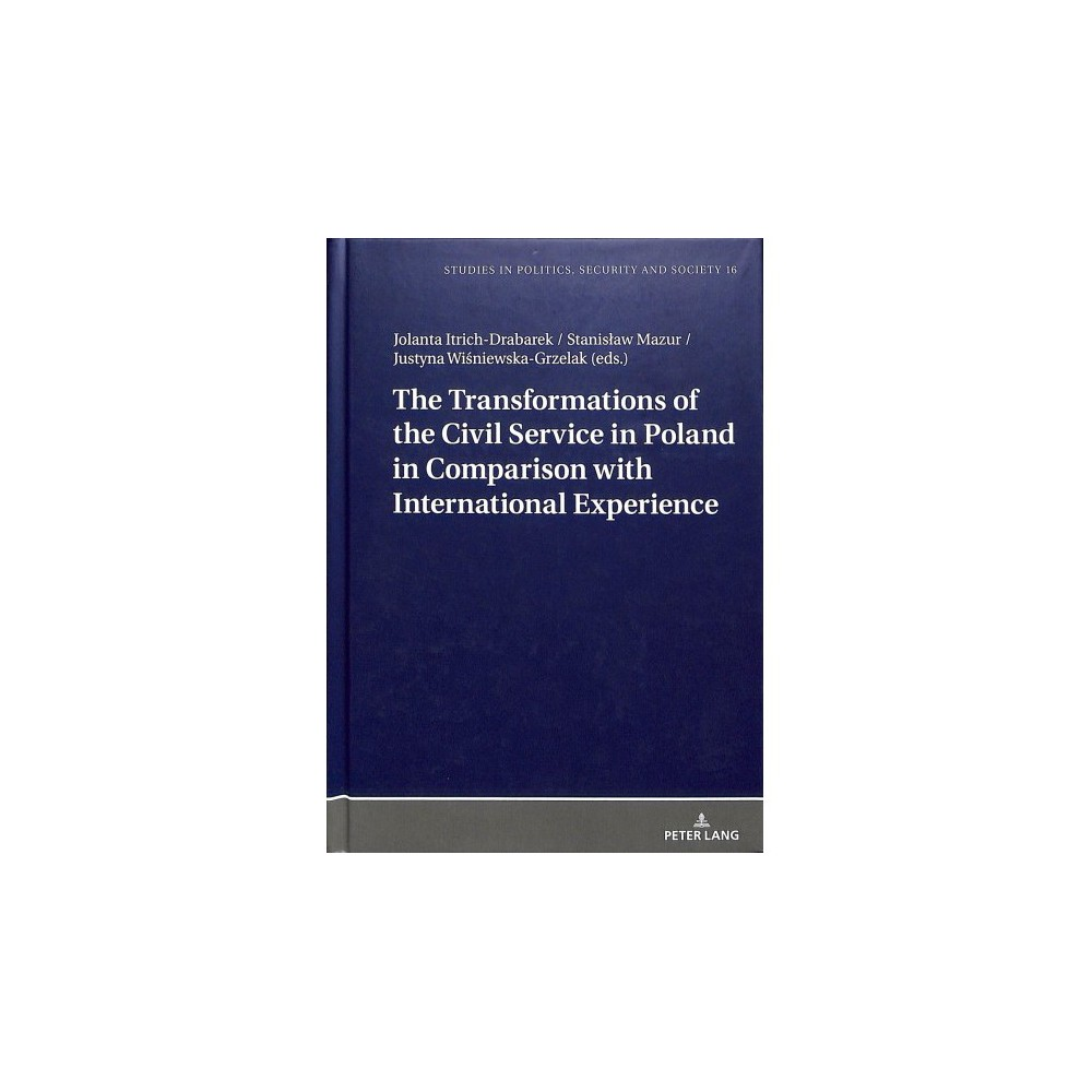 Transformations of the Civil Service in Poland in Comparison With International Experience - (Hardcover)