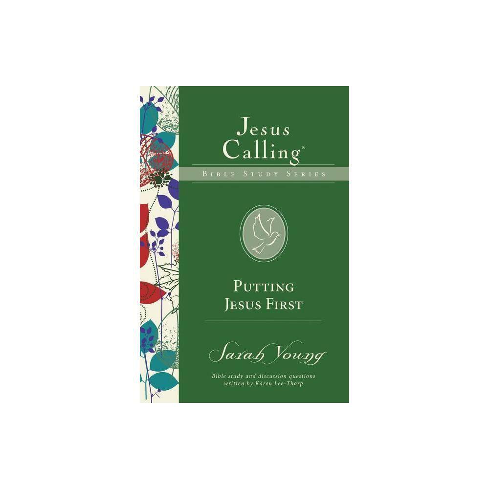 Putting Jesus First Jesus Calling Bible Studies By Sarah Young Paperback