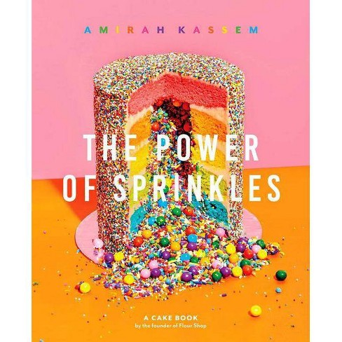 Power of Sprinkles : A Cake Book by the Founder of Flour Shop -  by Amirah Kassem (Hardcover) - image 1 of 1
