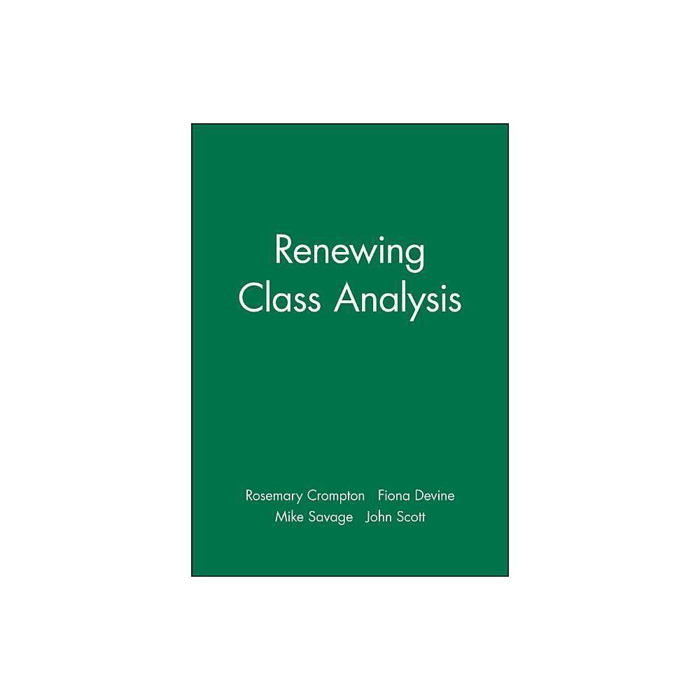 Renewing Class Analysis Sociological Review Monographs By Crompton Devine F Savage M Paperback