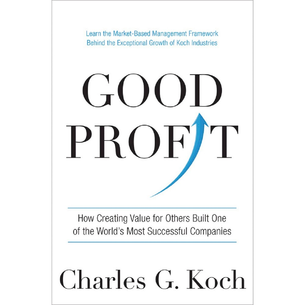 Good Profit : How Creating Value for Others Built One of the World's Most Successful Companies