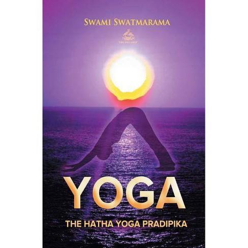 The Hatha Yoga Pradipika - (Yoga Academy) by  Swami Swatmarama (Paperback) - image 1 of 1