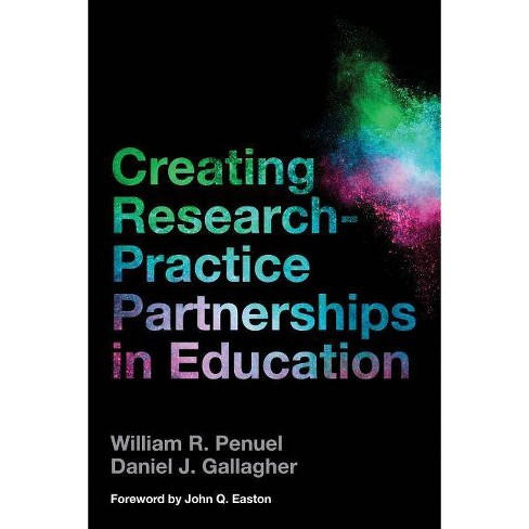 Creating Research-Practice Partnerships in Education - by  William R Penuel & Daniel J Gallagher - image 1 of 1